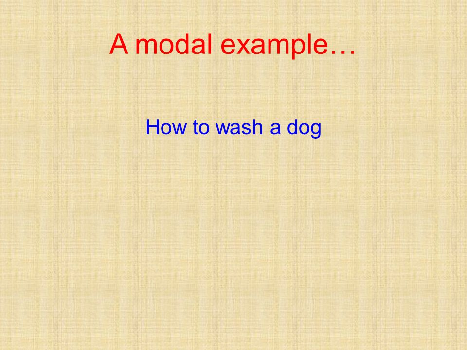 Wash a dog… restatementAs you can see, washing a dog is not so hard to do if you follow these simple and logical steps.