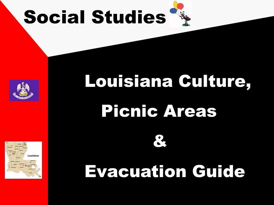 Social Studies Louisiana Culture, Picnic Areas & Evacuation Guide