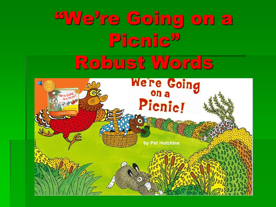 """""""We're Going on a Picnic"""" Robust Words"""