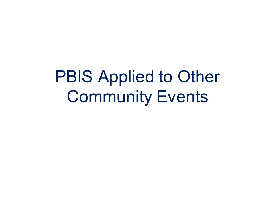 PBIS Applied to Other Community Events
