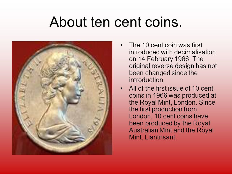 About twenty cents. The 20 cent coin was first introduced with decimalisation on 14 February 1966.