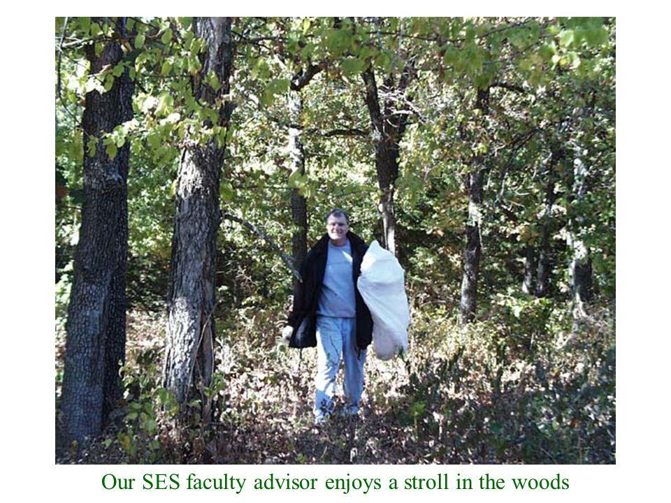Our SES faculty advisor enjoys a stroll in the woods