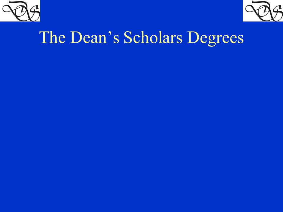 The Dean's Scholars Degrees