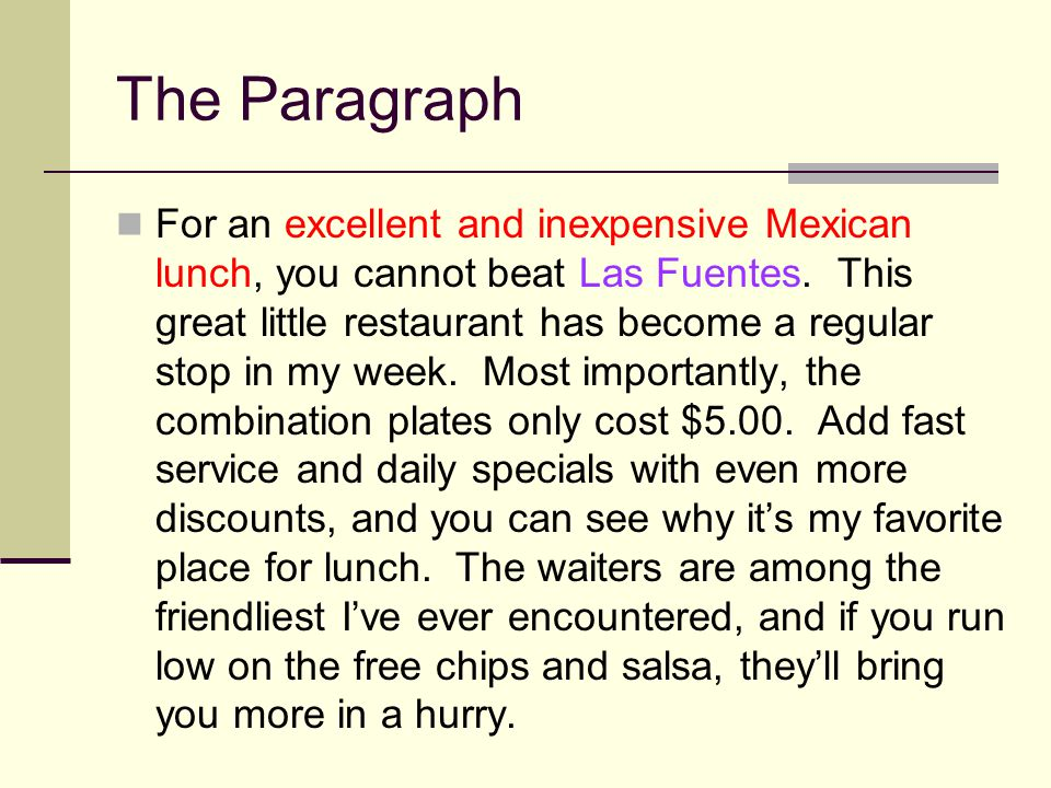 The Paragraph For an excellent and inexpensive Mexican lunch, you cannot beat Las Fuentes. This great little restaurant has become a regular stop in m