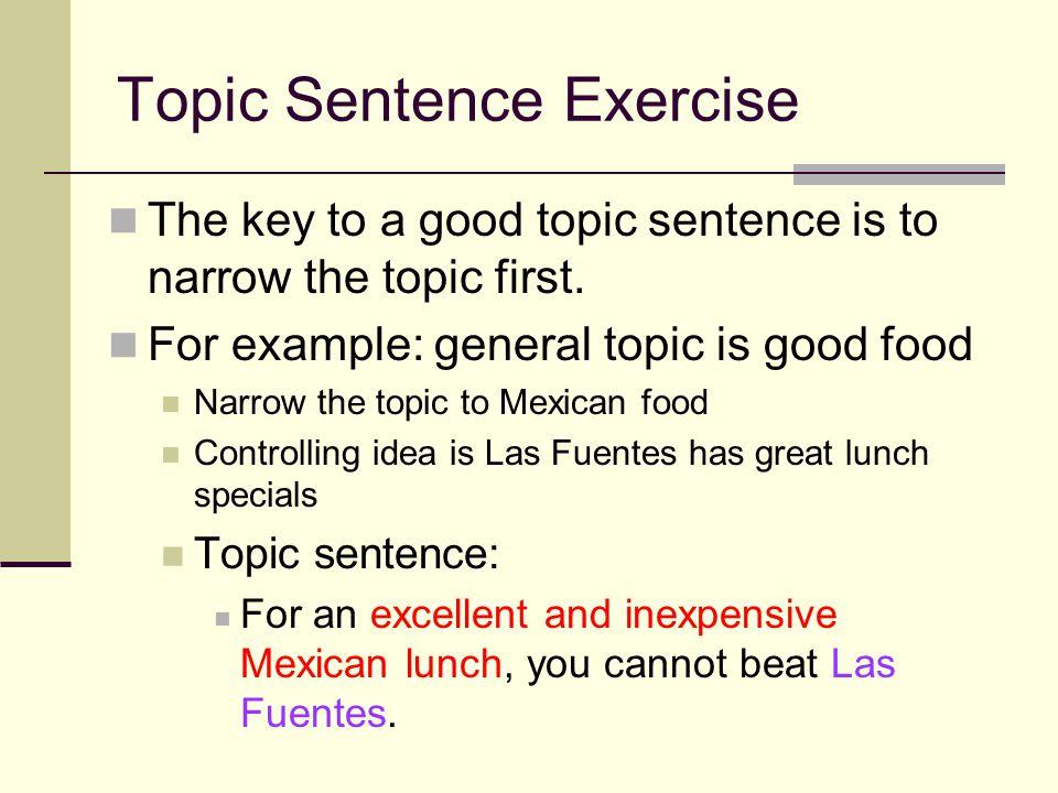 Need a good topic sentence? ?