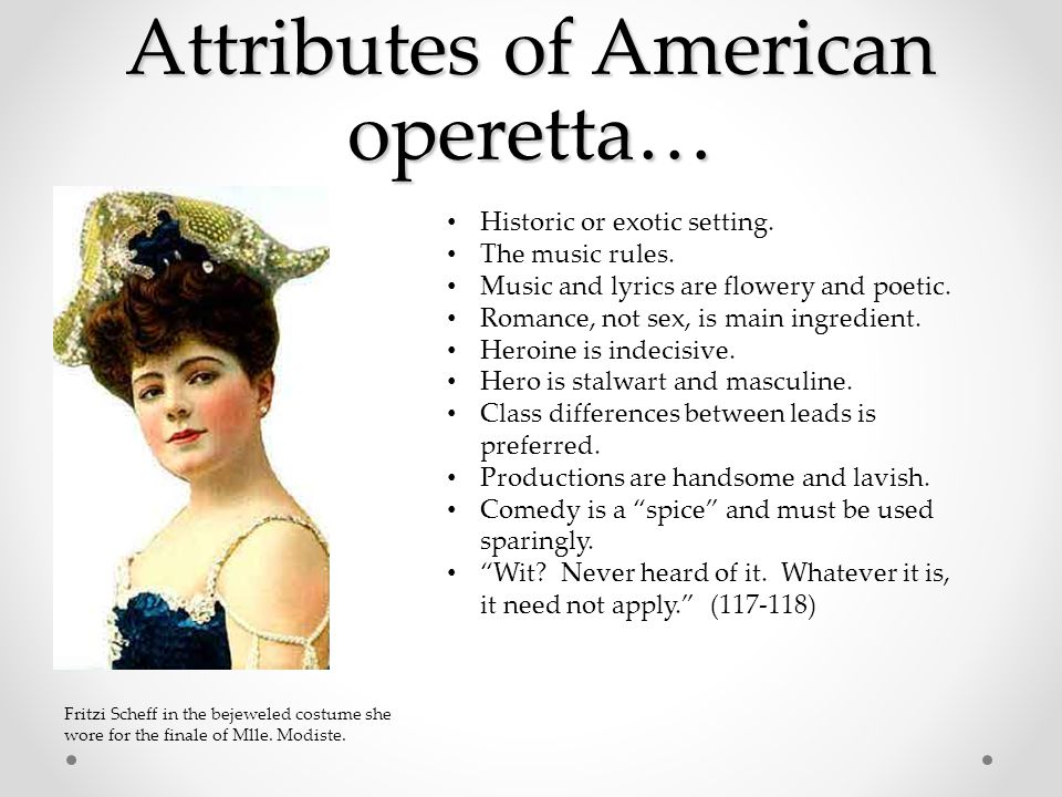 Attributes of American operetta… Historic or exotic setting.