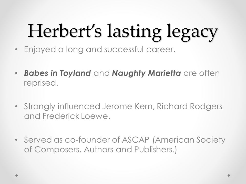 Herbert's lasting legacy Enjoyed a long and successful career.