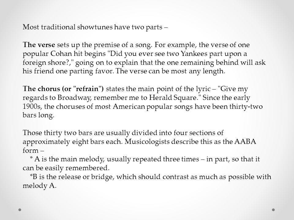 Most traditional showtunes have two parts – The verse sets up the premise of a song.