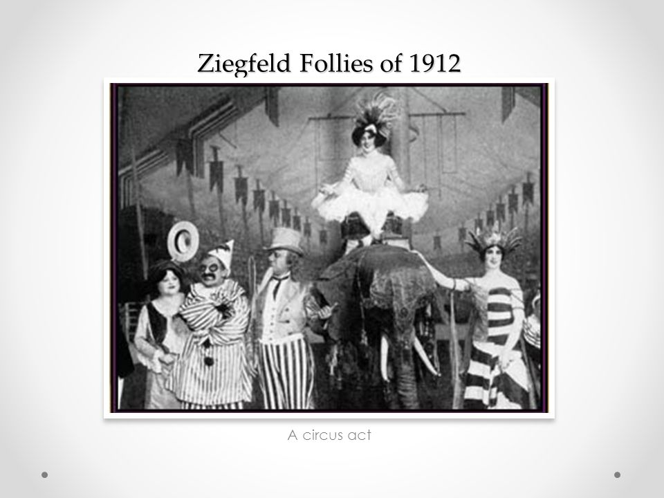Ziegfeld Follies of 1912 A circus act