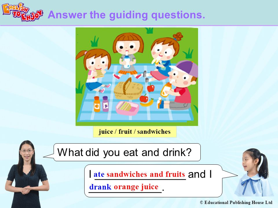 © Educational Publishing House Ltd What did you eat and drink.