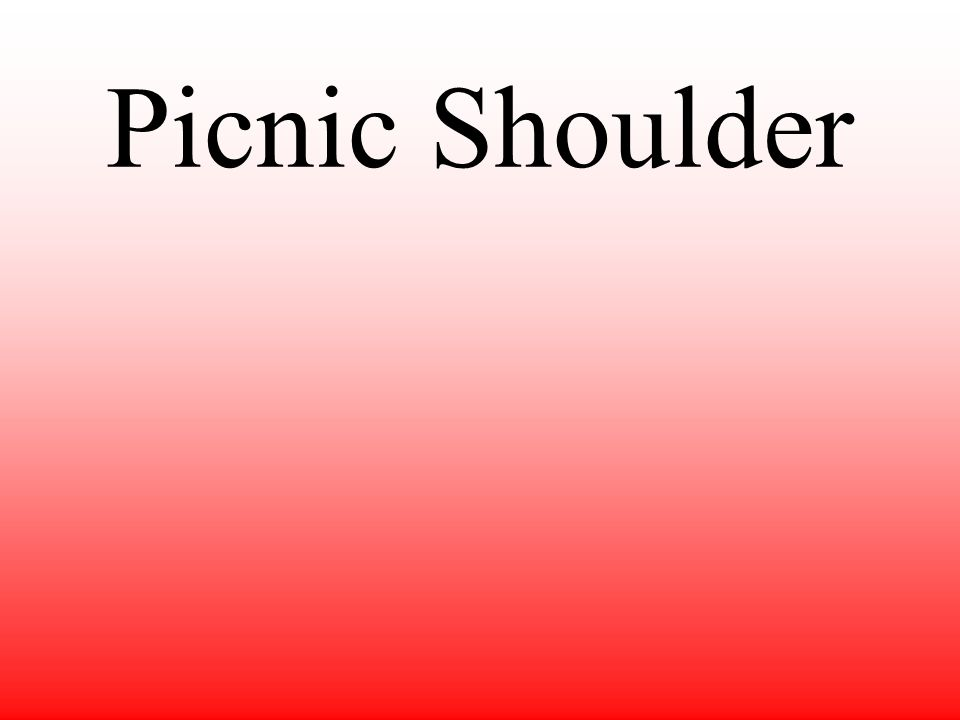 Picnic Shoulder