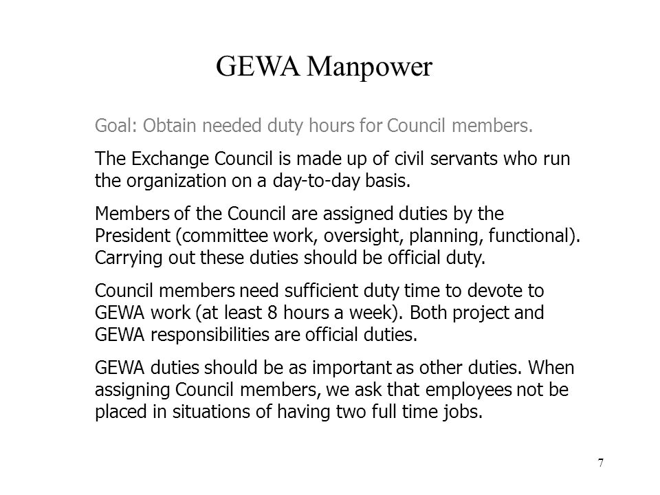 7 GEWA Manpower Goal: Obtain needed duty hours for Council members.
