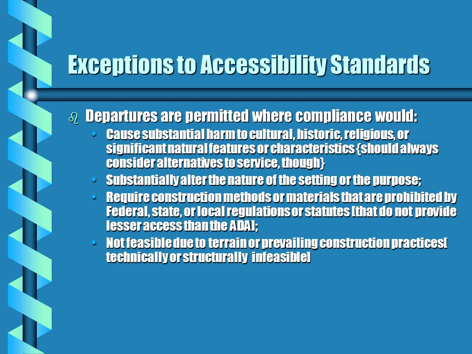 "Final Guidelines Conditional Exceptions b Not feasible due to terrain (""extent practicable"") b Compliance cannot be accomplished with the prevailing c"