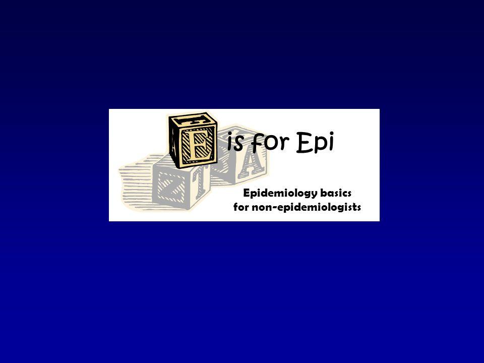 is for Epi Epidemiology basics for non-epidemiologists