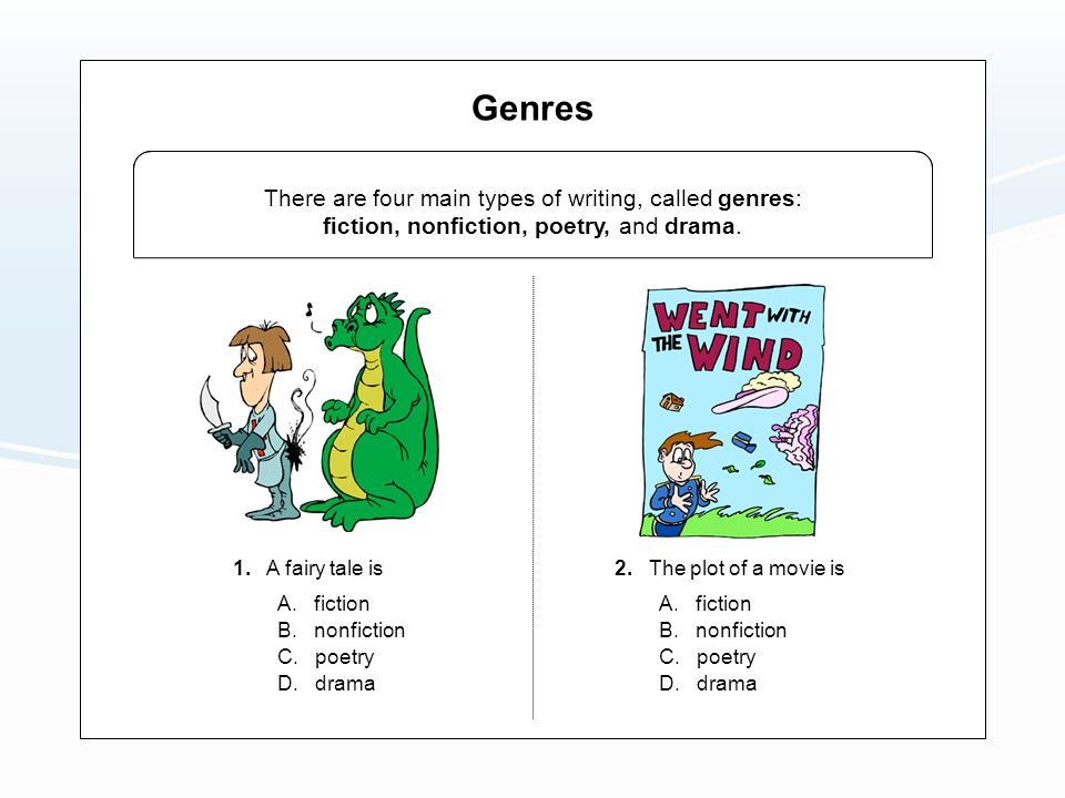 Genres A.fiction B. nonfiction C. poetry 3. A nursery rhyme is D.