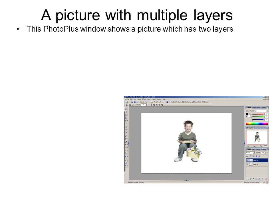 A picture with multiple layers This PhotoPlus window shows a picture which has two layers We can see this by looking at the bottom right corner