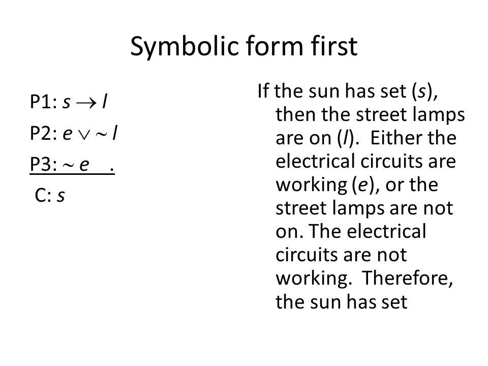 Symbolic form first P1: s  l P2: e   l P3:  e.