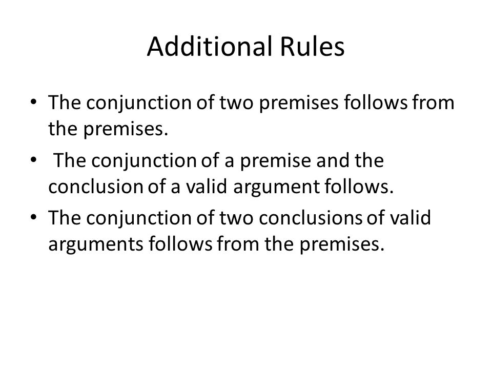 Thought Process When checking the validity of an argument, carefully list each step and give the reason that the step can be taken If an argument cannot be proven to be valid, it should be shown to be invalid.