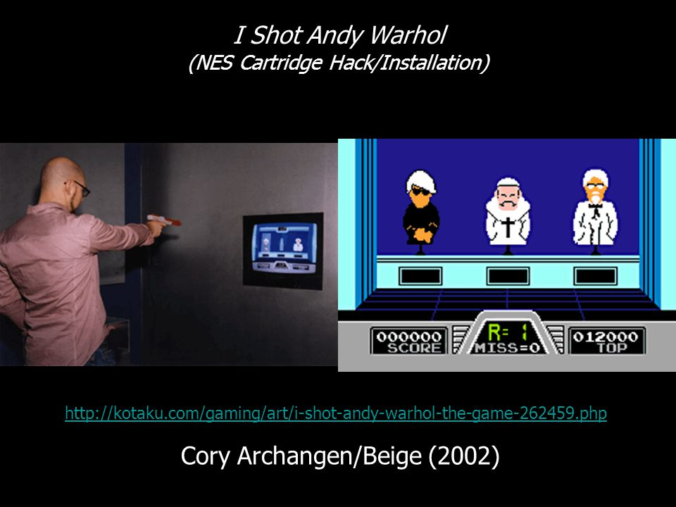 I Shot Andy Warhol (NES Cartridge Hack/Installation) Cory Archangen/Beige (2002) http://kotaku.com/gaming/art/i-shot-andy-warhol-the-game-262459.php
