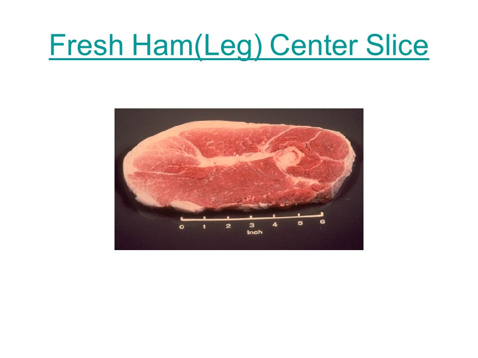 Fresh Ham(Leg) Center Slice