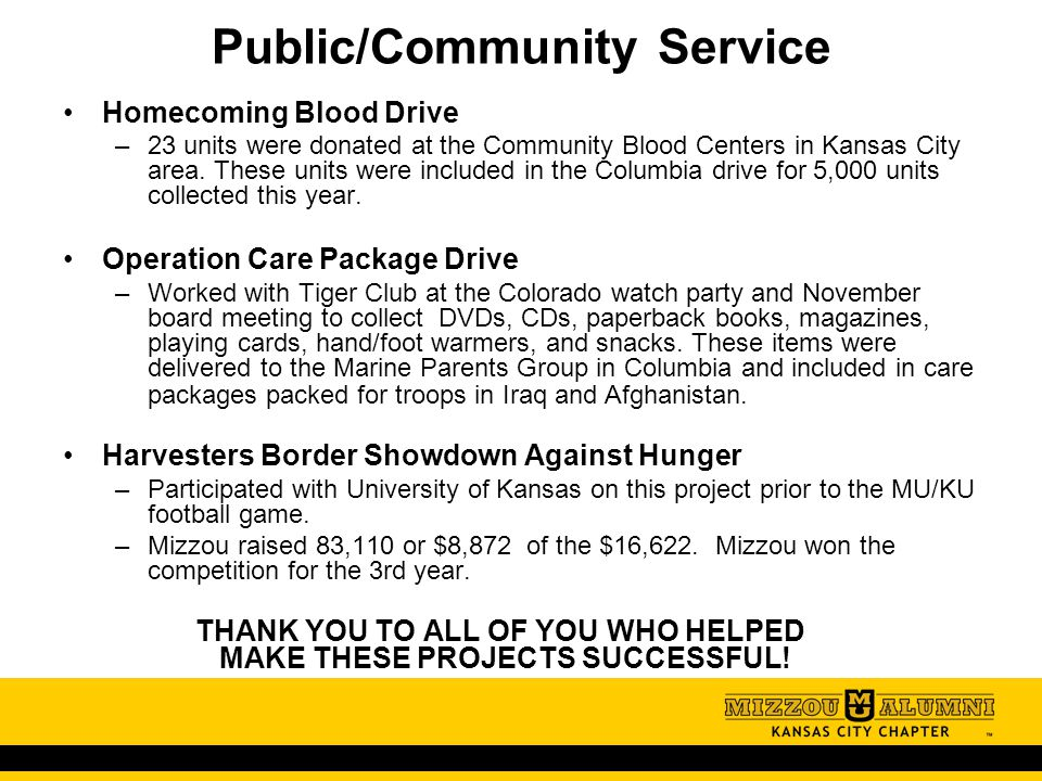 Homecoming Blood Drive –23 units were donated at the Community Blood Centers in Kansas City area. These units were included in the Columbia drive for