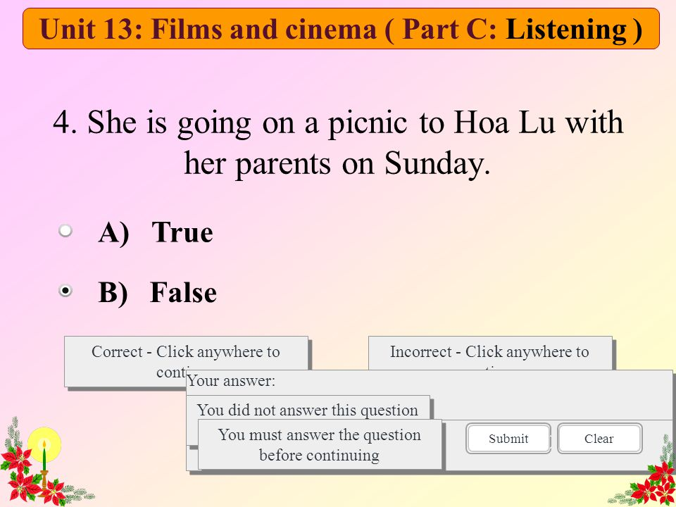 4. She is going on a picnic to Hoa Lu with her parents on Sunday. Correct - Click anywhere to continue Incorrect - Click anywhere to continue You answ