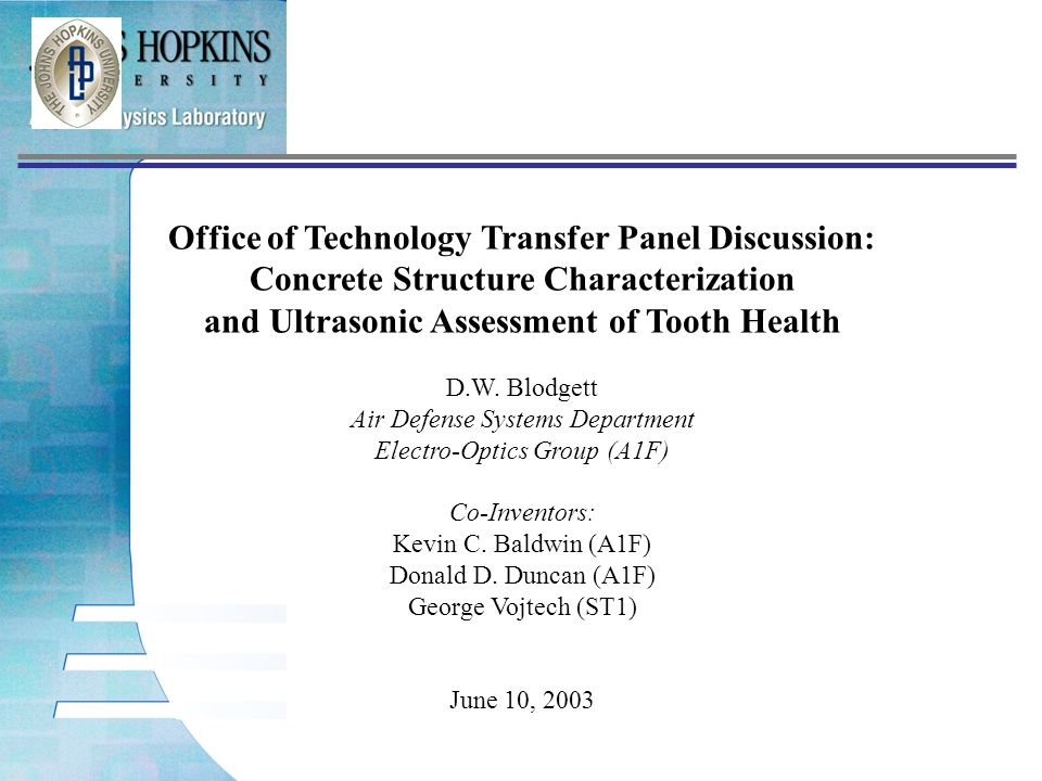 Office of Technology Transfer Panel Discussion: Concrete Structure Characterization and Ultrasonic Assessment of Tooth Health D.W.