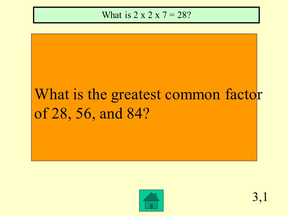 2,4 Write the prime factorization of 80. What is 2 x 2 x 2 x 2 x 5?