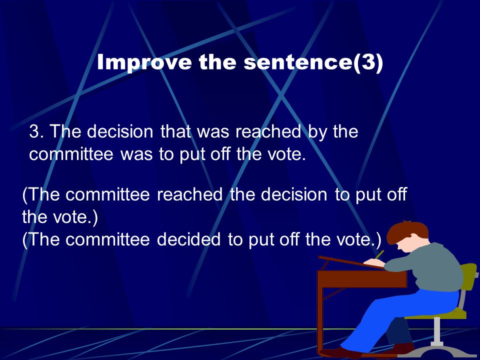 3. The decision that was reached by the committee was to put off the vote.