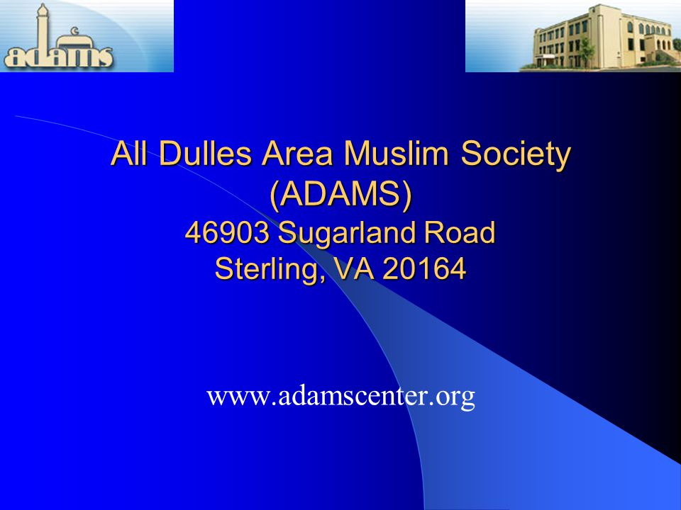 ADAMS Mission To serve Allah (swt) through service to the Muslim community by providing religious, educational and social services in the best professional manner as embodied in the Qur'an and Sunnah.