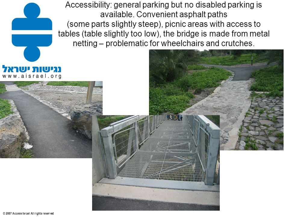 © 2007 Access Israel All rights reserved Accessibility: general parking but no disabled parking is available.