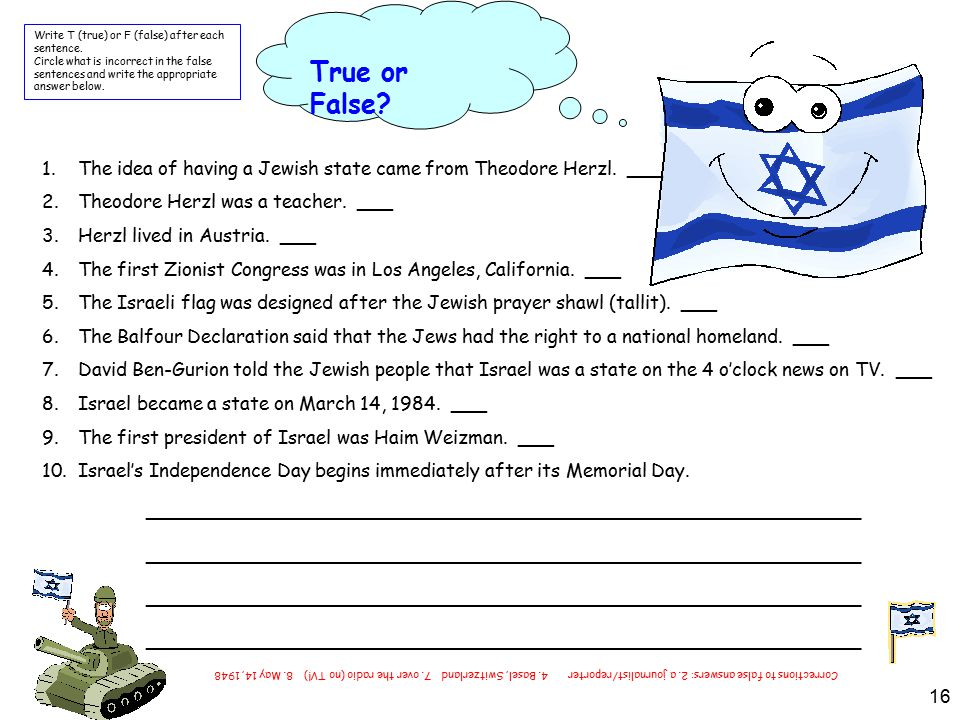 16 True or False.1.The idea of having a Jewish state came from Theodore Herzl.