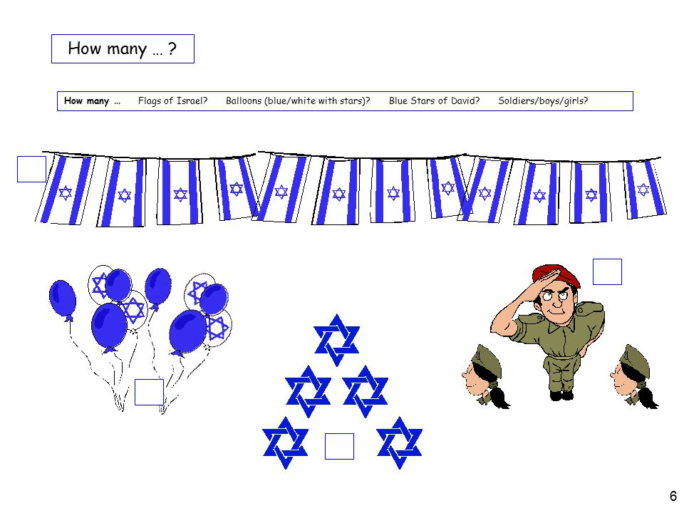 6 How many...Flags of Israel. Balloons (blue/white with stars).