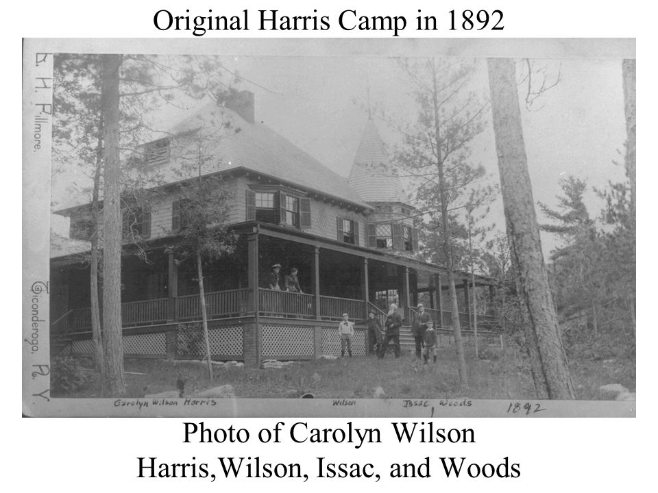 Original Harris Camp in 1892 Photo of Carolyn Wilson Harris,Wilson, Issac, and Woods