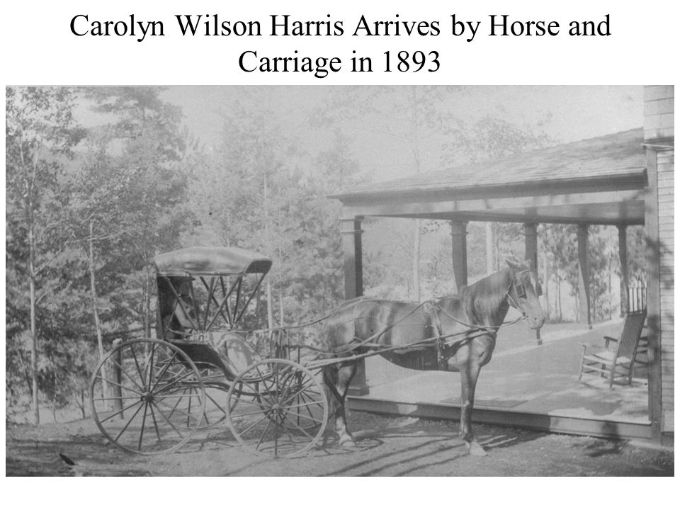 Carolyn Wilson Harris Arrives by Horse and Carriage in 1893