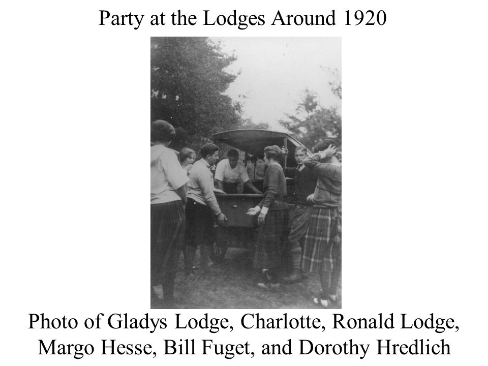 Party at the Lodges Around 1920 Photo of Gladys Lodge, Charlotte, Ronald Lodge, Margo Hesse, Bill Fuget, and Dorothy Hredlich
