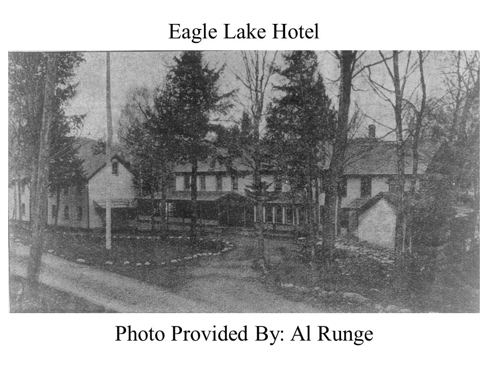 Eagle Lake Hotel Photo Provided By: Al Runge
