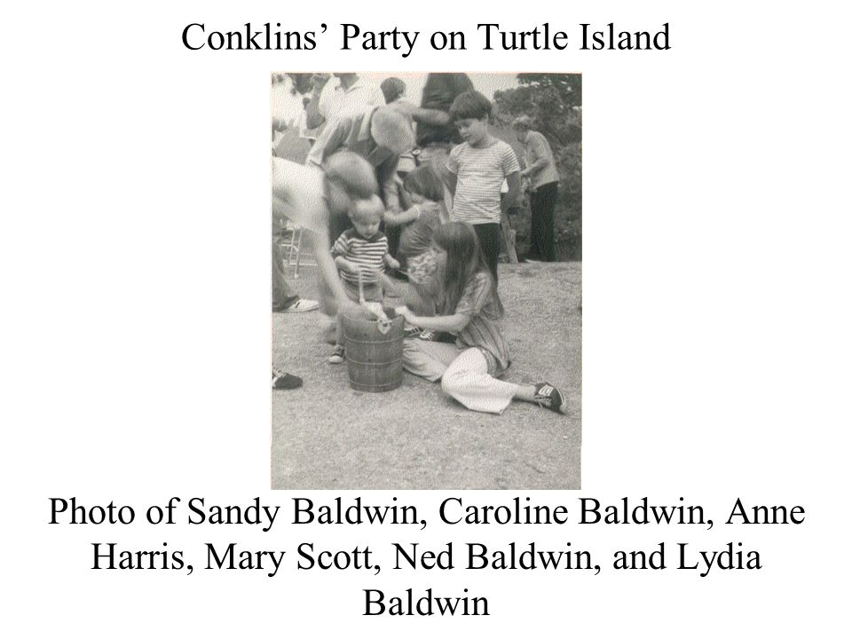 Conklins' Party on Turtle Island Photo of Sandy Baldwin, Caroline Baldwin, Anne Harris, Mary Scott, Ned Baldwin, and Lydia Baldwin