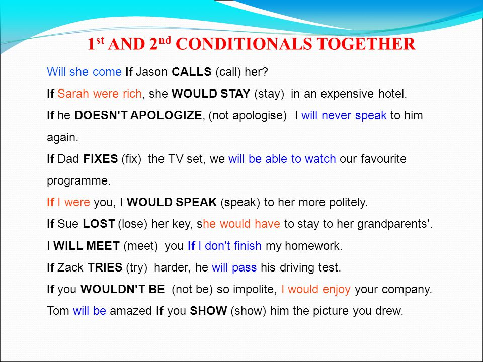 1 st AND 2 nd CONDITIONALS TOGETHER Will she come if Jason __________ (call) her.
