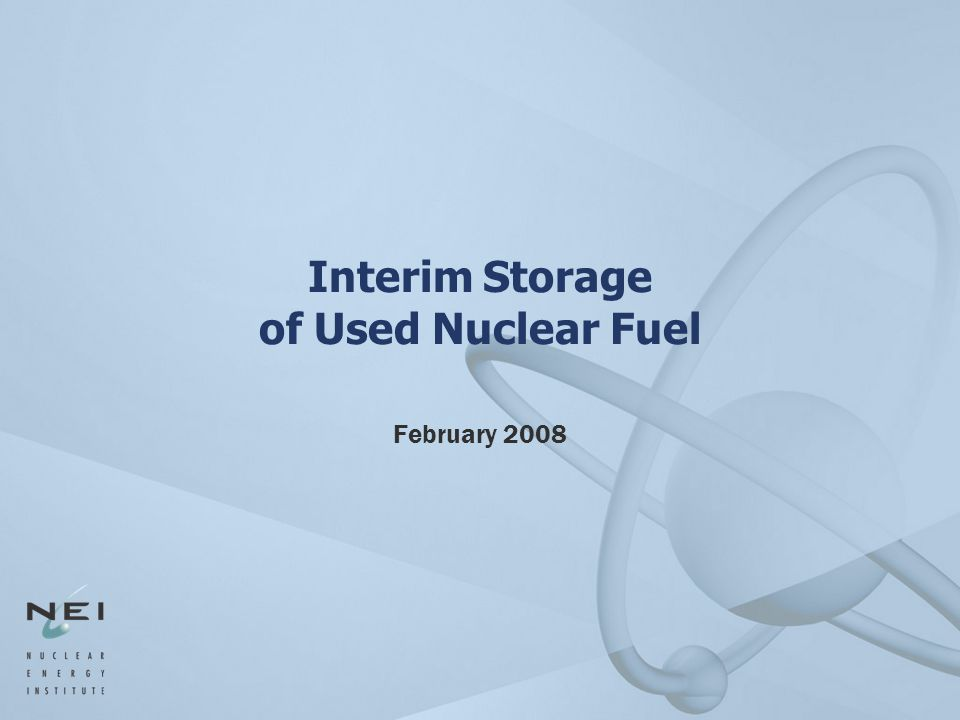 Interim Storage of Used Nuclear Fuel February 2008