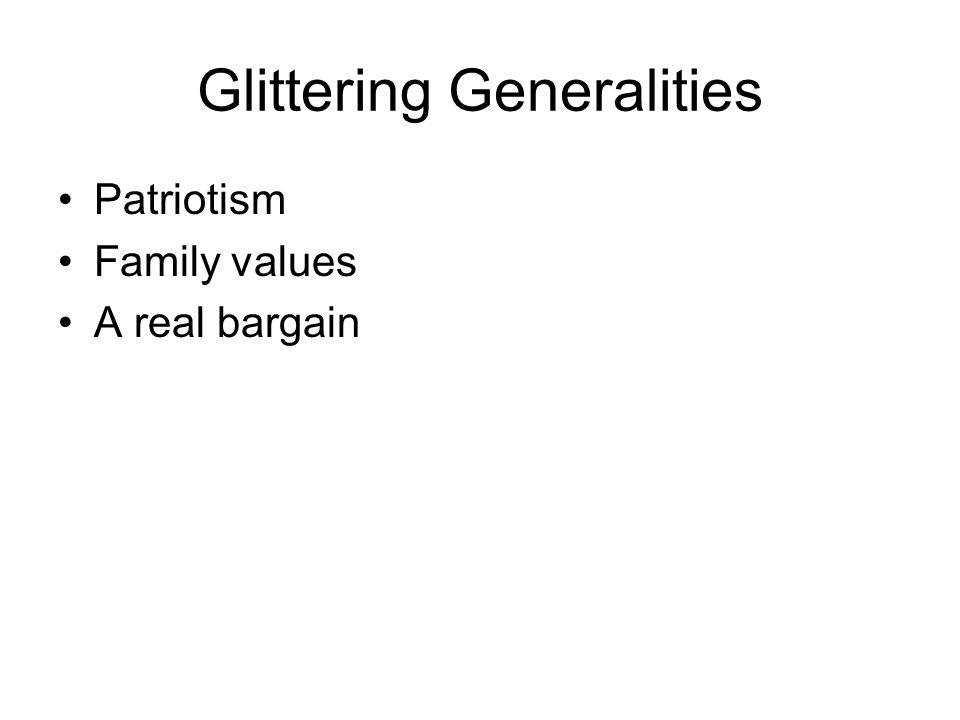 Glittering Generalities Patriotism Family values A real bargain