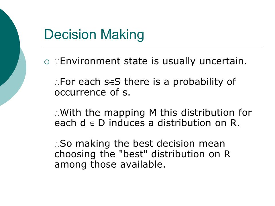 Decision Making  ∵ Environment state is usually uncertain.