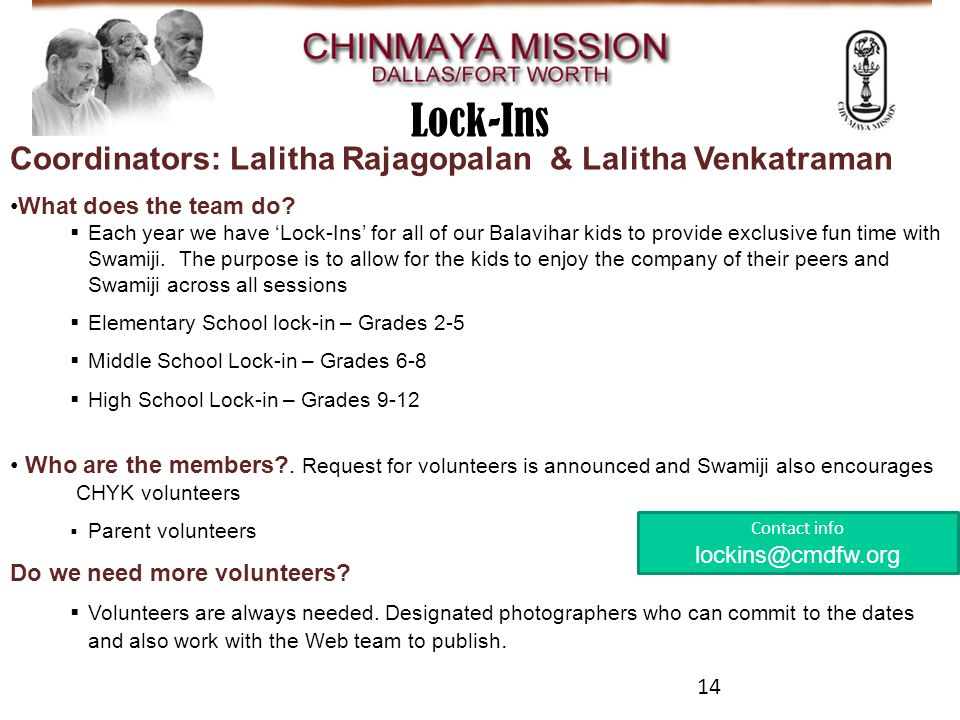 Contact info lockins@cmdfw.org Coordinators: Lalitha Rajagopalan & Lalitha Venkatraman What does the team do.
