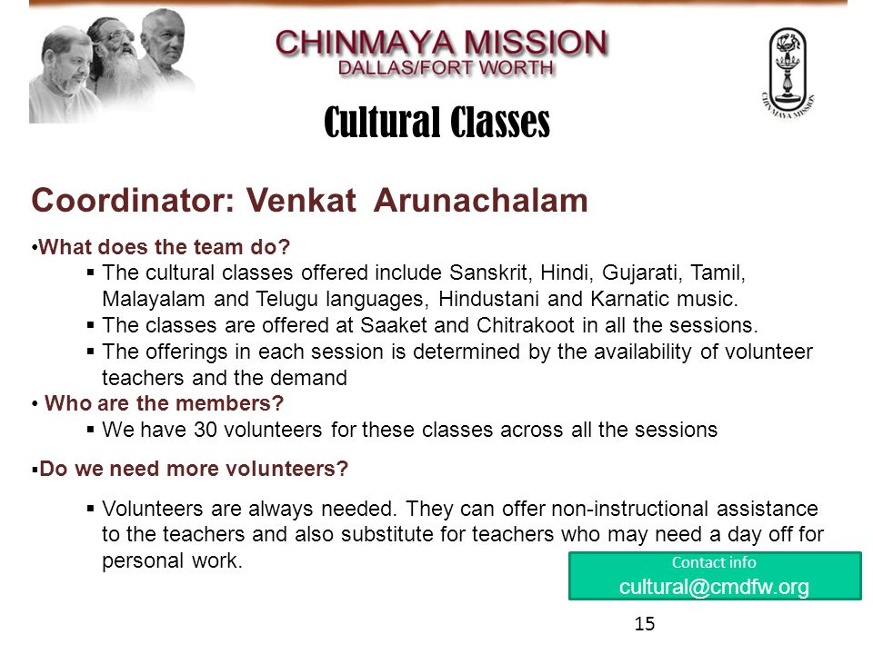 Contact info cultural@cmdfw.org Coordinator: Venkat Arunachalam What does the team do.