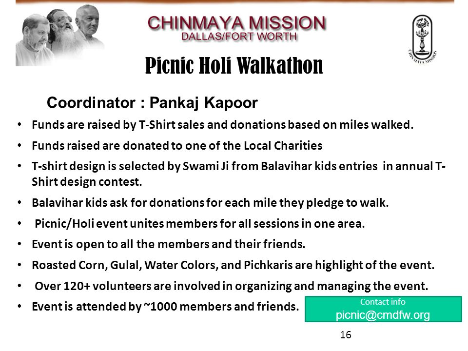 Contact info picnic@cmdfw.org Coordinator : Pankaj Kapoor Funds are raised by T-Shirt sales and donations based on miles walked.