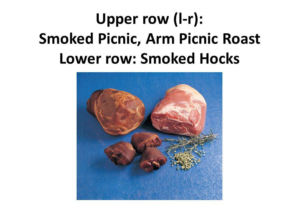 Upper row (l-r): Smoked Picnic, Arm Picnic Roast Lower row: Smoked Hocks