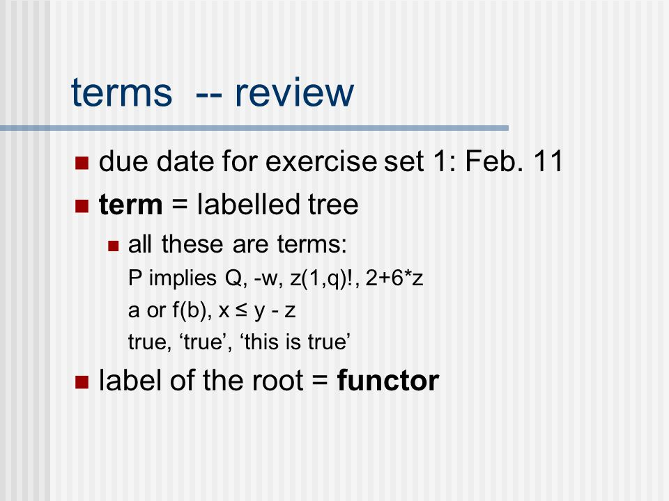 terms -- review due date for exercise set 1: Feb.