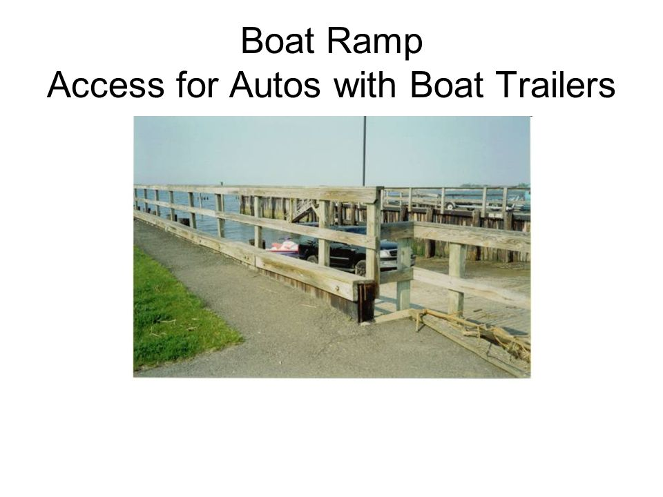 Boat Ramp Access for Autos with Boat Trailers