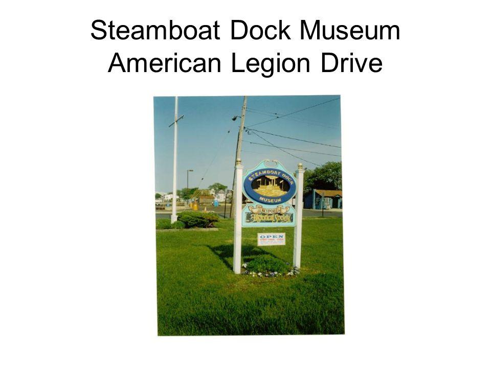 Steamboat Dock Museum American Legion Drive