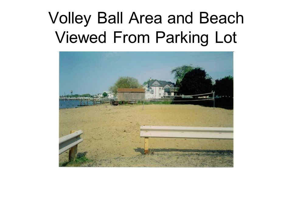 Volley Ball Area and Beach Viewed From Parking Lot